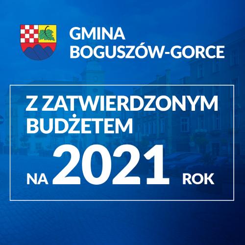 BUDŻET GMINY BOGUSZÓW-GORCE NA 2021 UCHWALONY!!