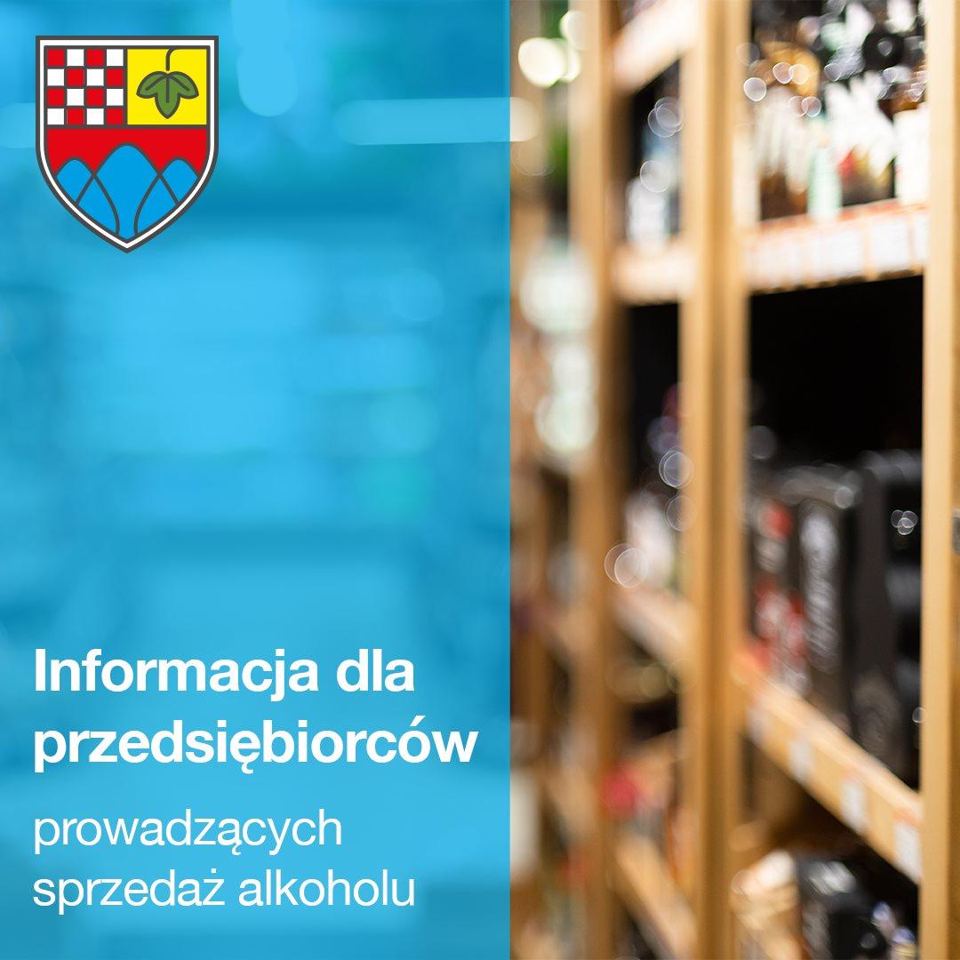 Informacja dla przedsiębiorców prowadzących sprzedaż alkoholu
