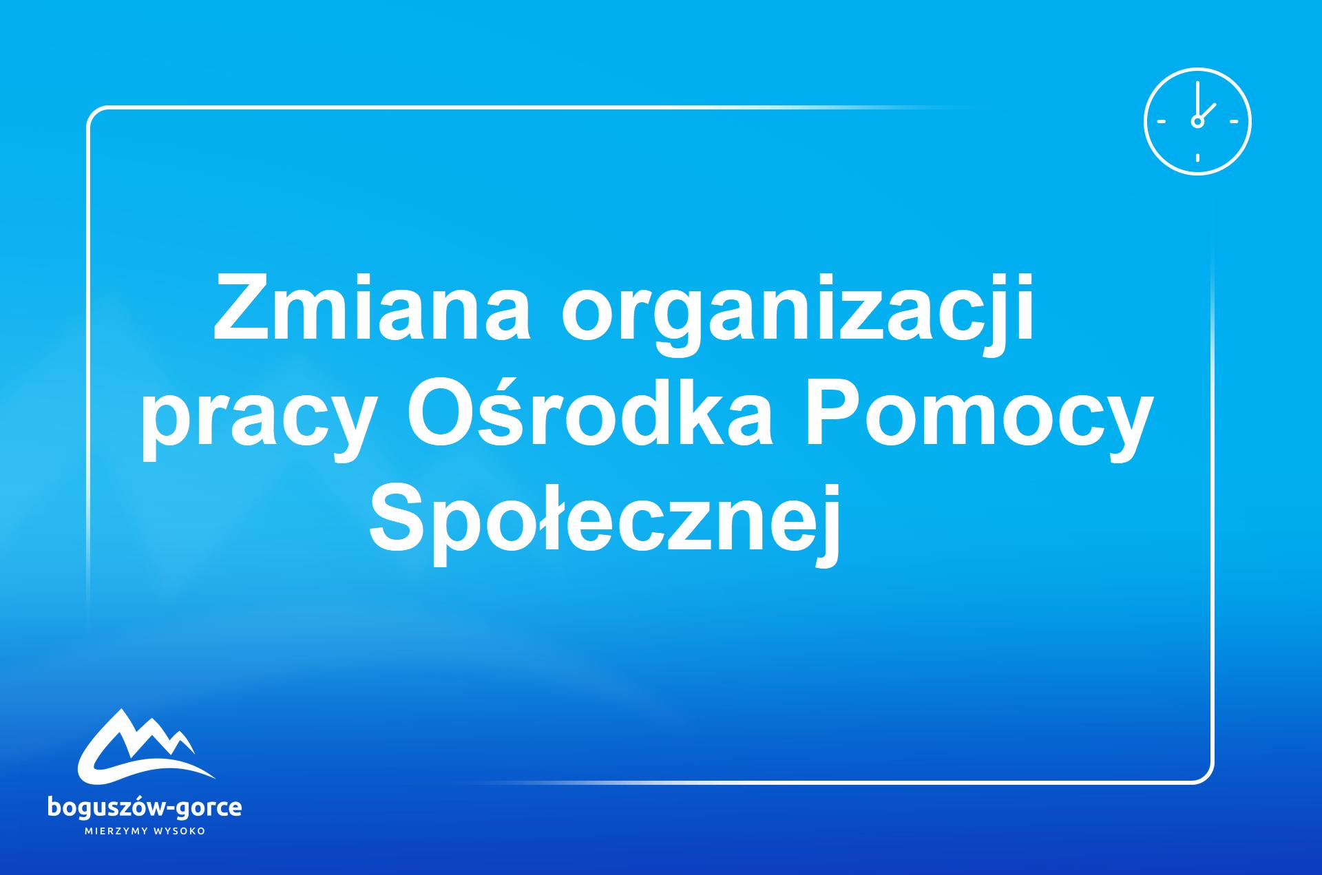 Organizacja pracy w OPS w Boguszowie-Gorcach