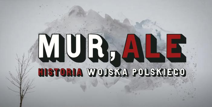 """Otwarty Konkurs Ofert """"MUR, ALE HISTORIA WOJSKA POLSKIEGO"""""""