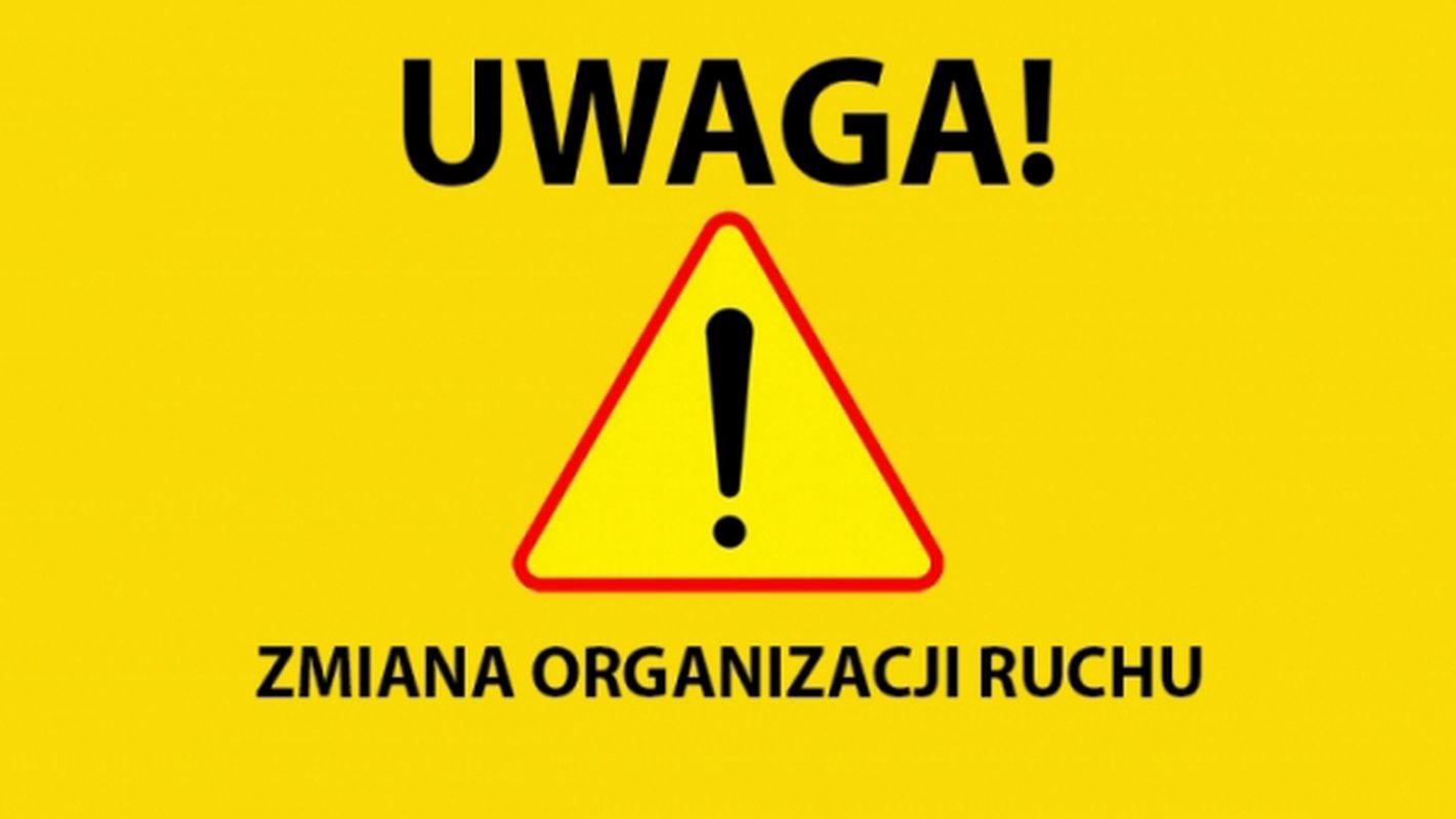 UWAGA! - zmiany w organizacji ruchu w związku z przebudową ul. Poniatowskiego