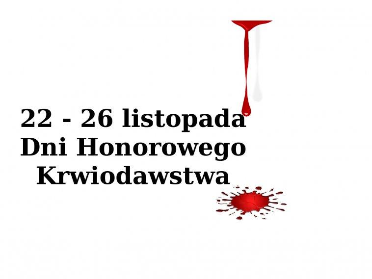 Dni Honorowego Krwiodawstwa 22- 26 listopada ...