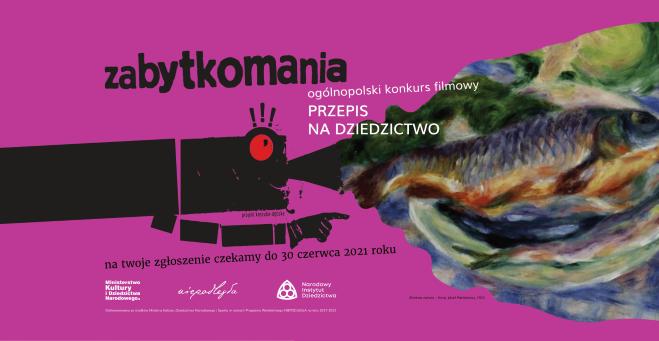 Zabytkomania. Ogólnopolski konkurs filmowy Edycja 2021