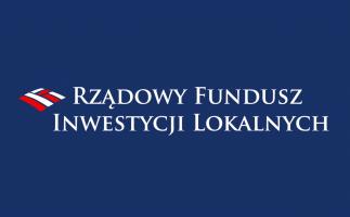 Kolejne środki z  z Rządowego Funduszu Inwestycji Lokalnych  dla naszej gminy!